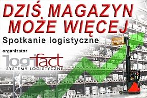 """Spotkanie logistyczne """"Dziś magazyn może więcej"""""""