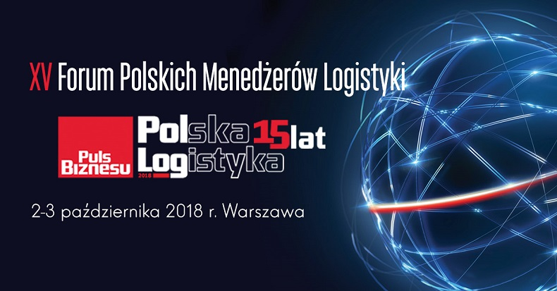 XV Forum Polskich Menedżerów Logistyki POLSKA LOGISTYKA