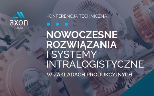 Już 21 listopada intralogistyka w zakładzie produkcyjnym