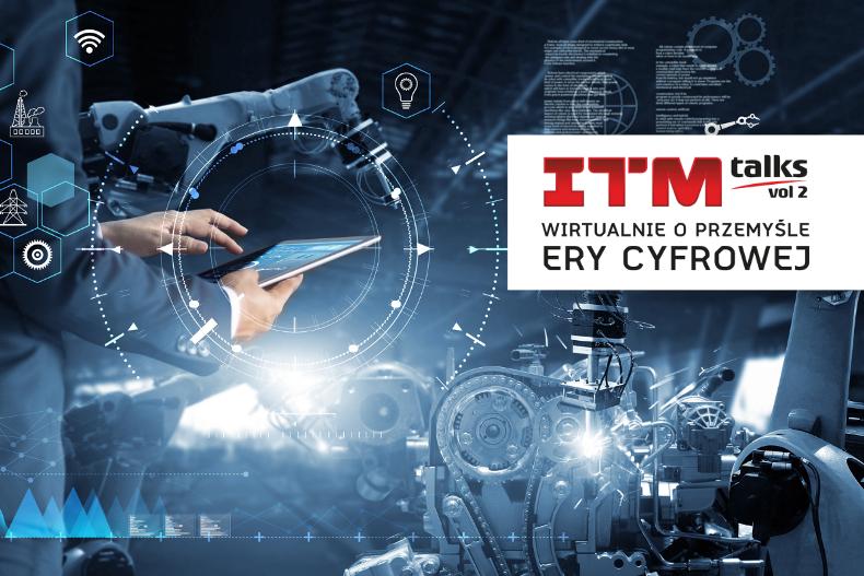 Nowe scenariusze rozwoju przemysłu podczas ITM_talks 2