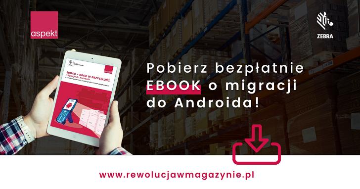 """Ebook """"Krok w przyszłość – migracja do Androida"""" już dostępny"""